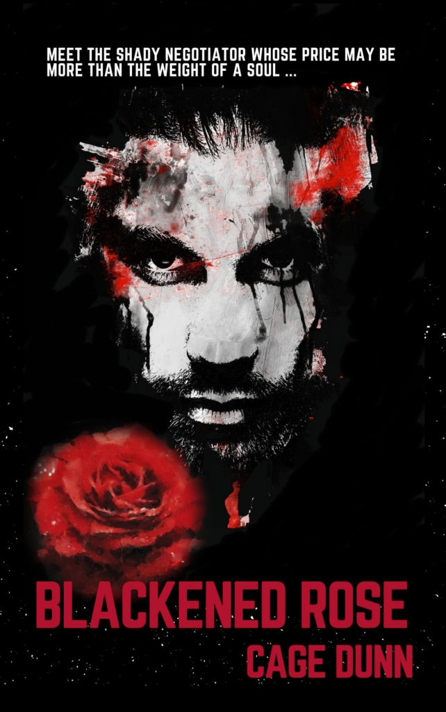 Book Cover: Blackened Rose, a man's face in close up, dark, dark eyes staring out, and a blood-red rose below